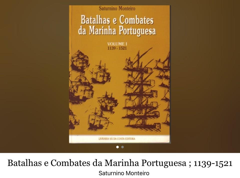 Saturnino Monteiro, «Batalhas e Combates da Marinha Portuguesa (1139-1521), vol. I, 1.ª ed., Sá da Costa, Lisboa, 1989»