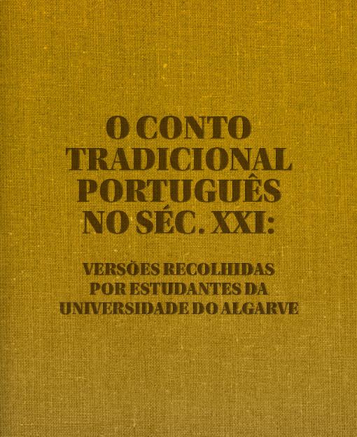 Romances Tradicionais do Distrito de Bragança e O Conto Tradicional Português no Século XXI