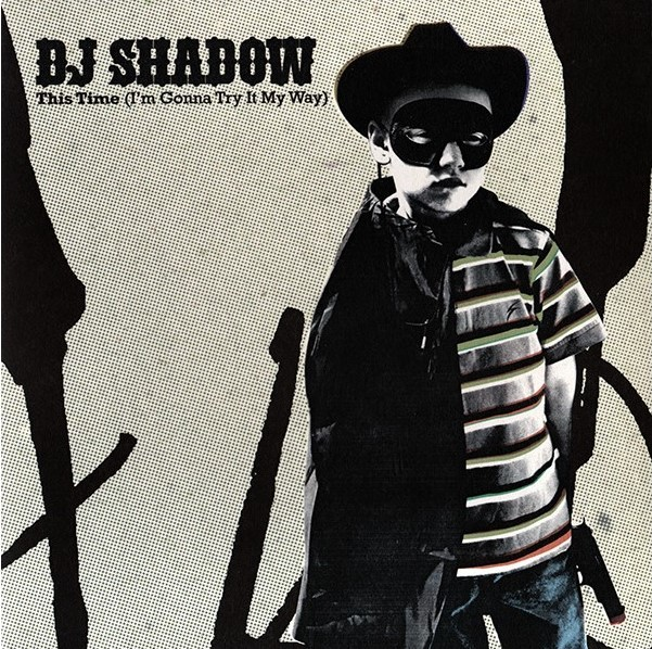 DJ Shadow – This Time (I'm Gonna Try It My Way).