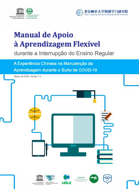 Manual de Apoio à Aprendizagem Flexível durante a Interrupção do Ensino Regular | UNESCO