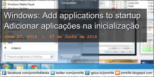Blog Post: Windows: Como adicionar/remover aplicações do arranque/inicialização