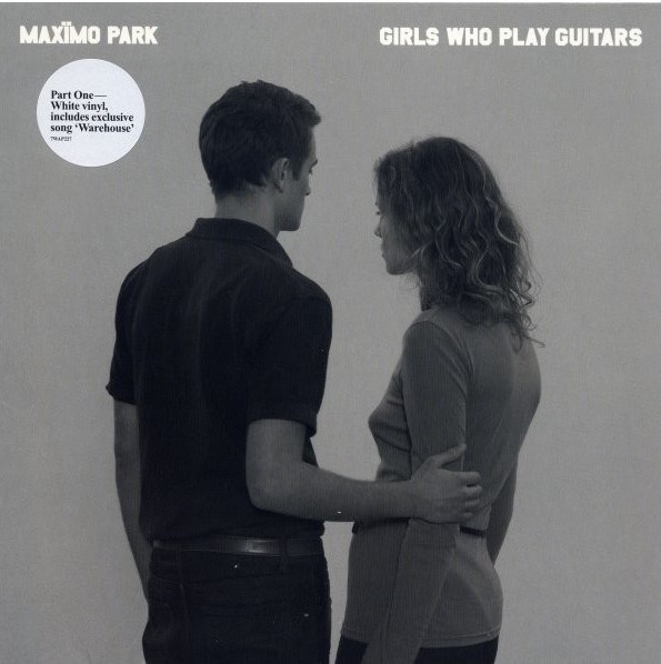 Maxïmo Park ‎– Girls Who Play Guitars.jpg