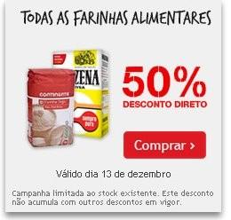 Acumulação 50% + 25% | CONTINENTE | Farinhas Alimentares,dia 13 de dezembro - SEXTA FEIRA