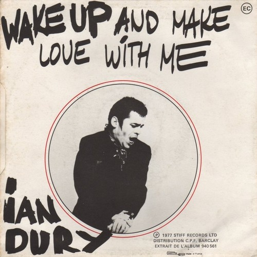 Ian Dury ‎– Wake Up And Make Love With Me.jpg
