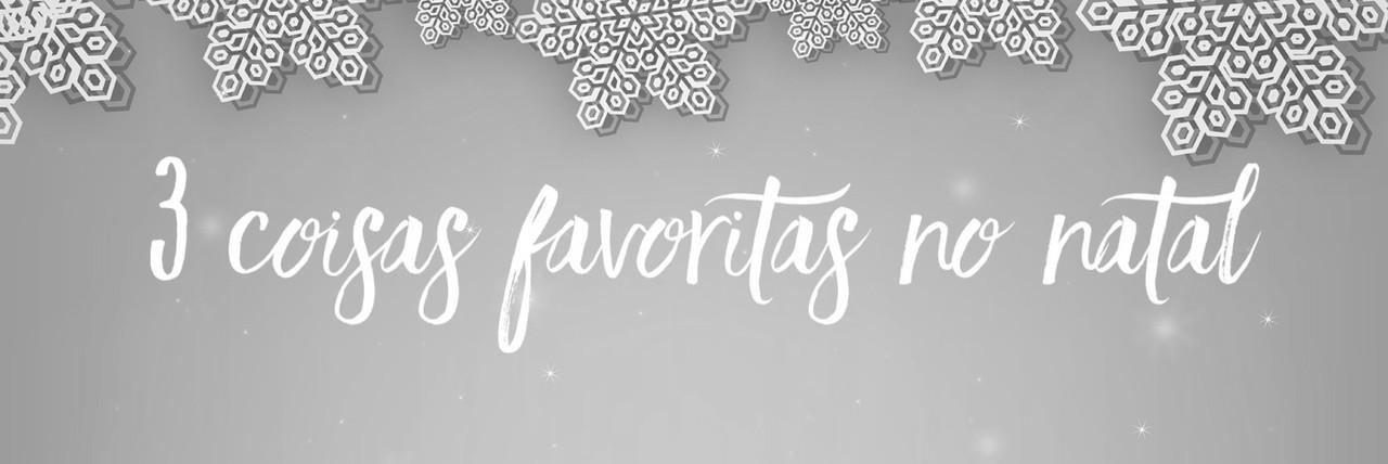 BLOGMAS   Dia 22: 3 coisas favoritas no Natal