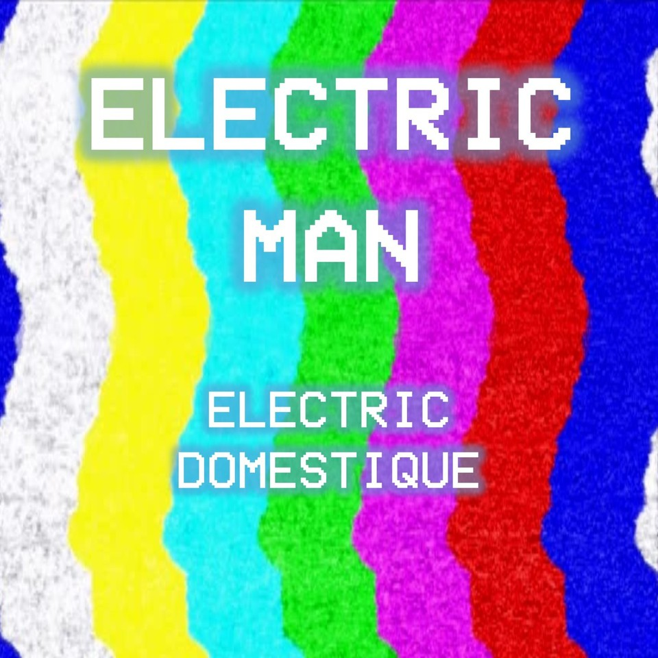 ELECTRIC MAN - Electric Domestique - Cover.jpg