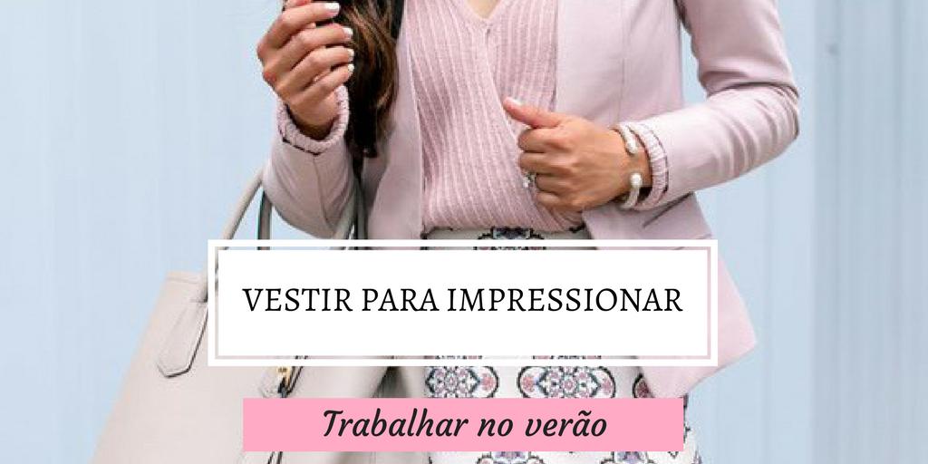 Vestir para impressionar #10 | Trabalhar no verão (Fonte da imagem: https://www.pinterest.pt/consultoriadeim/style-it/)