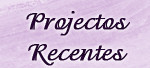 projectos recentes