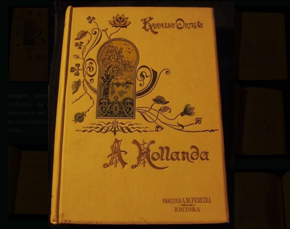 Ramalho Ortigão, «A Hollanda», 4.ª ed., Parceria A.M. Pereira, Lisboa, 1910